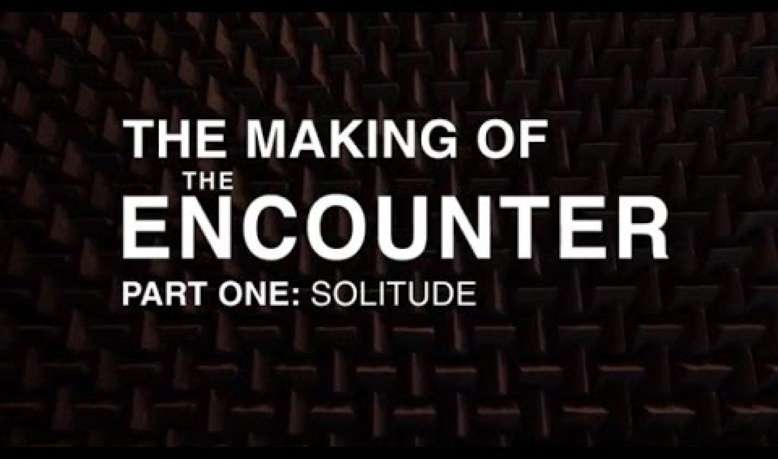 The Encounter - Making of